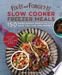 Fix It and Forget It Slow Cooker Freezer Meals