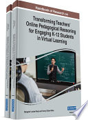 Handbook of Research on Transforming Teachers    Online Pedagogical Reasoning for Engaging K 12 Students in Virtual Learning Book