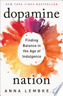 Book cover for Dopamine nation Finding balance in the age of indulgence.
