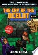 The cry of the ocelot : an unofficial Minecrafters novel