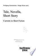 Tale, Novella, Short Story  : Currents in Short Fiction