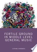 Fertile Ground In Middle Level General Music
