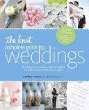 The Knot Complete Guide to Weddings Book