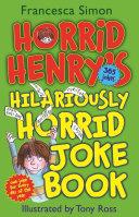 Horrid Henry s Hilariously Horrid Joke Book