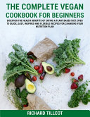 The Complete Vegan Cookbook For Beginners