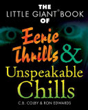 The Little Giant Book of Eerie Thrills and Unspeakable Chills