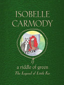 A Riddle of Green  The Legend of Little Fur