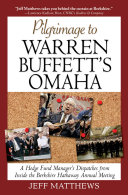 Pilgrimage to Warren Buffett's Omaha: A Hedge Fund Manager's Dispatches from Inside the Berkshire Hathaway Annual Meeting Pdf/ePub eBook