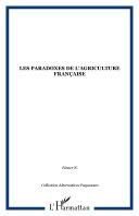 Les paradoxes de l'agriculture française