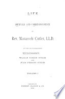 Life  Journals and Correspondence of Rev  Manasseh Cutler  LL D