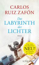 Das Labyrinth der Lichter  : Roman