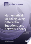 Mathematical Modeling using Differential Equations  and Network Theory