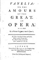 Vanelia  Or  the Amours of the Great  An Opera