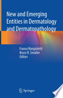 New and Emerging Entities in Dermatology and Dermatopathology Book