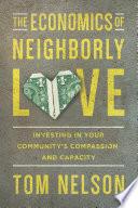 The Economics of Neighborly Love