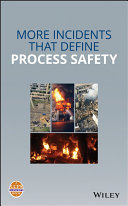 More Incidents That Define Process Safety