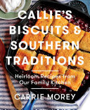 Callie s Biscuits and Southern Traditions