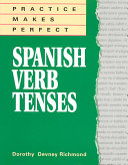 Practice Makes Perfect  Spanish Verb Tenses Book PDF