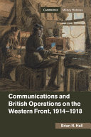 Communications and British Operations on the Western Front  1914   1918