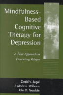 Mindfulness Based Cognitive Therapy For Depression First Edition