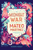 The Midnight War of Mateo Martinez [Pdf/ePub] eBook
