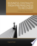 """""""Business Continuity from Preparedness to Recovery: A Standards-Based Approach"""" by Eugene Tucker"""