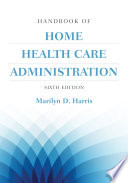 """Handbook of Home Health Care Administration"" by Harris"
