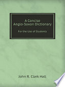 A Concise Anglo Saxon Dictionary