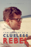 Confessions of a Clueless Rebel