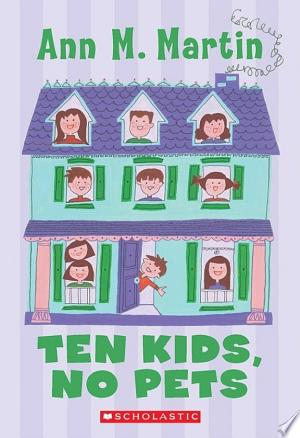 Download Ten Kids, No Pets Free Books - Dlebooks.net
