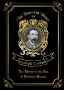 The Mirror of the Sea & A Personal Record Pdf/ePub eBook