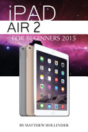 iPad Air 2: For Beginners 2015 ebook