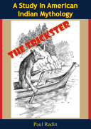 The Trickster  A Study In American Indian Mythology