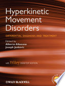"""""""Hyperkinetic Movement Disorders, with Desktop Edition: Differential Diagnosis and Treatment"""" by Alberto Albanese, Joseph Jankovic"""