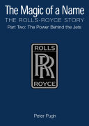 The Magic of a Name: The Rolls-Royce Story, Part 2
