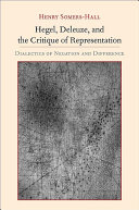 Hegel, Deleuze, and the Critique of Representation