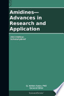 Amidines   Advances in Research and Application  2013 Edition Book