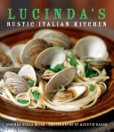 Lucinda s Rustic Italian Kitchen Book