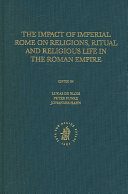 The Impact of Imperial Rome on Religions  Ritual and Religious Life in the Roman Empire Book