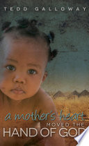 A Mother s Heart Moved the Hand of God Book