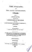The Italians; or, the Fatal Accusation: a tragedy. In verse. With a preface; containing the correspondence of the author with the committee of Drury Lane Theatre; P. Moore, Esq. M.P.; and Mr. Kean. By the author of