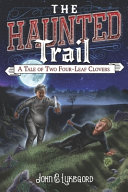 The Haunted Trail  A Tale of Two Four leaf Clovers