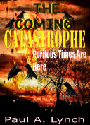 The Coming Catastrophe Perilous Times Are Here Pdf/ePub eBook