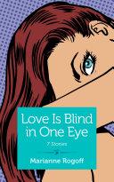 Love Is Blind in One Eye