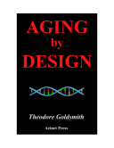 Aging by Design: How New Thinking on Aging Will Change Your Life ebook