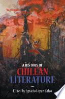 A History of Chilean Literature