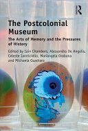 The Postcolonial Museum