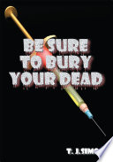 Be Sure to Bury Your Dead