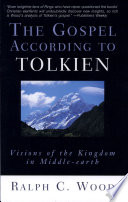 """""""The Gospel According to Tolkien"""" by Ralph C. Wood"""