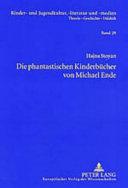 Die phantastischen Kinderbücher von Michael Ende